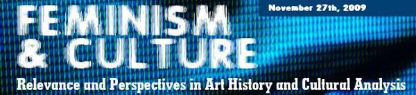Feminism şi cultură. Relevanţă şi perspective în istoria artei şi analiza culturală