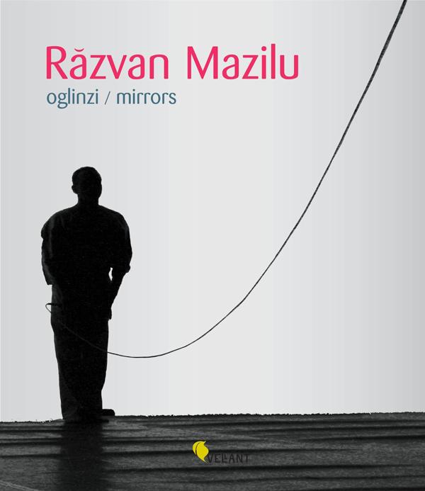 Răzvan Mazilu, un portret în oglinzi la Editura Vellant