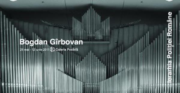 Bogdan Gîrbovan – Ierarhia Poliției Române @ Galeria Posibila