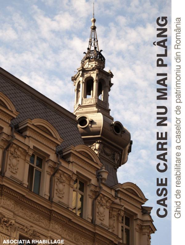 Ghid de reabilitare a clădirilor de patrimoniu din România, Case Care Nu mai Plâng