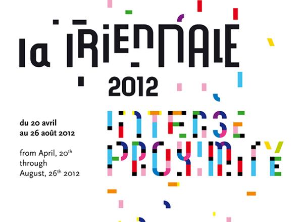 La Triennale: Intense Proximity, 2012 / Paris
