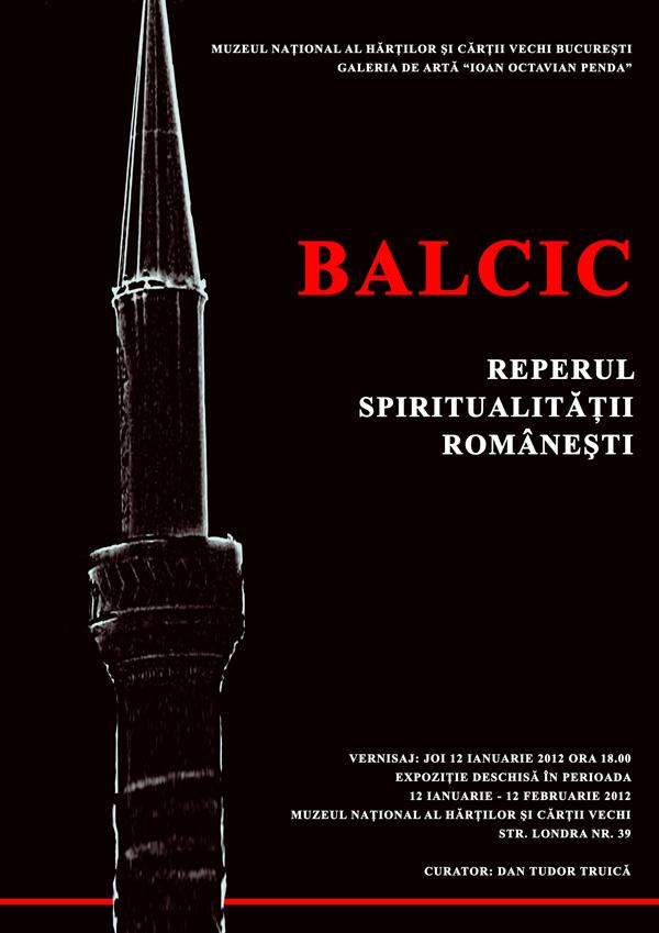 """""""BALCIC – REPERUL SPIRITUALITĂȚII ROMÂNEȘTI"""""""