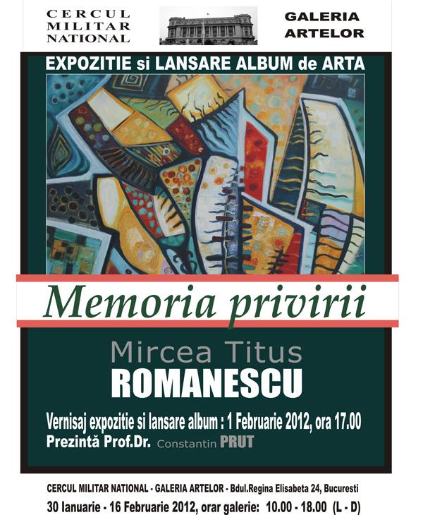 "Mircea. T. Romanescu, ""Memoria Privirii"" @ Cercul Militar Național"