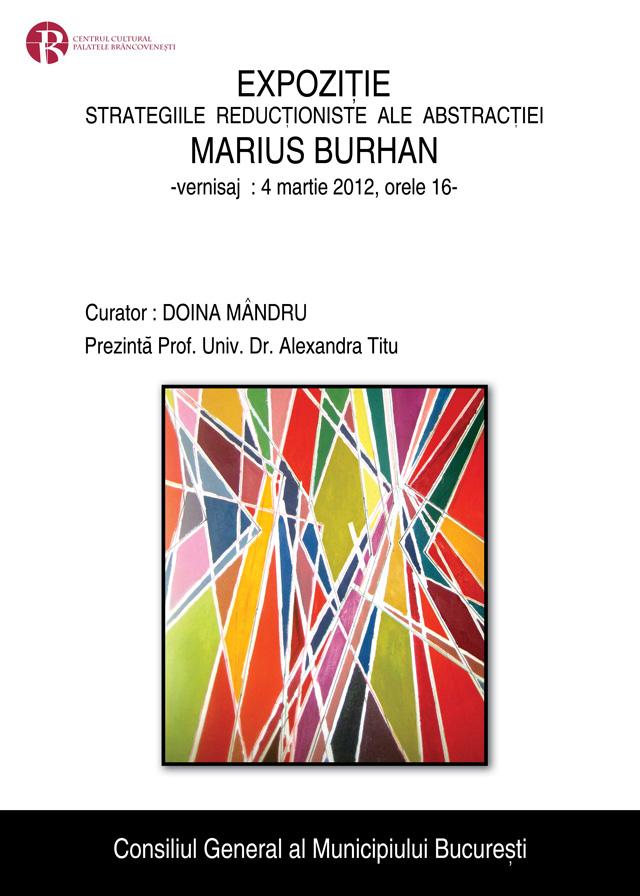 """Marius Burhan, """"Strategiile reducţioniste ale abstracţiei"""" @ Casa Artelor Mogoşoaia"""