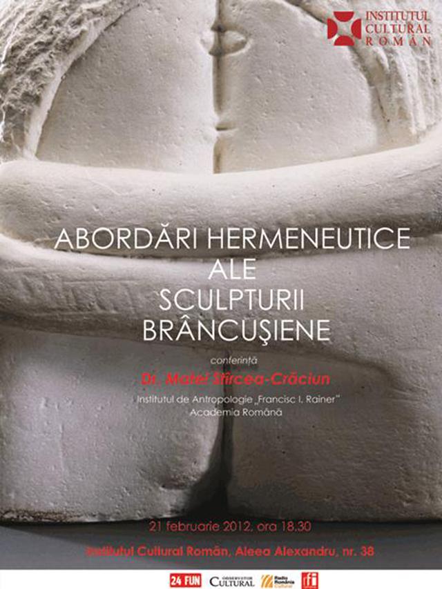 """""""Abordări hermeneutice ale sculpturii brâncușiene"""" @ ICR"""