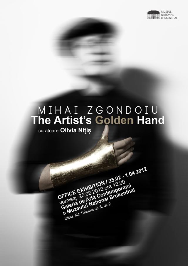 """Mihai Zgondoiu """"THE ARTIST'S GOLDEN HAND"""" @ Galeria de Artă Contemporană a Muzeului Național Brukenthal"""