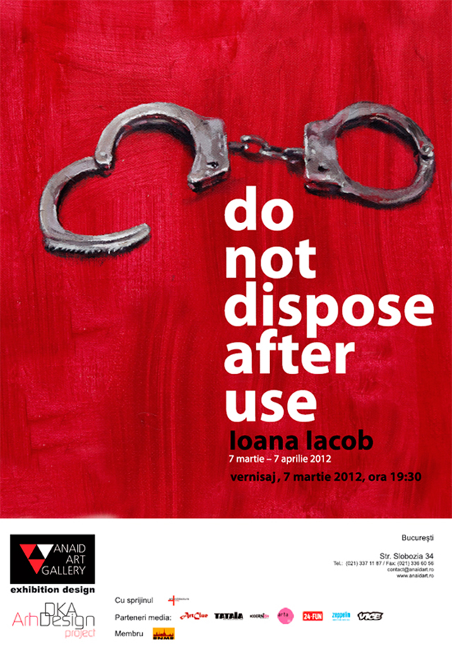 "Ioana Iacob, ""Do not dispose after use"" @ Anaid Art Gallery"