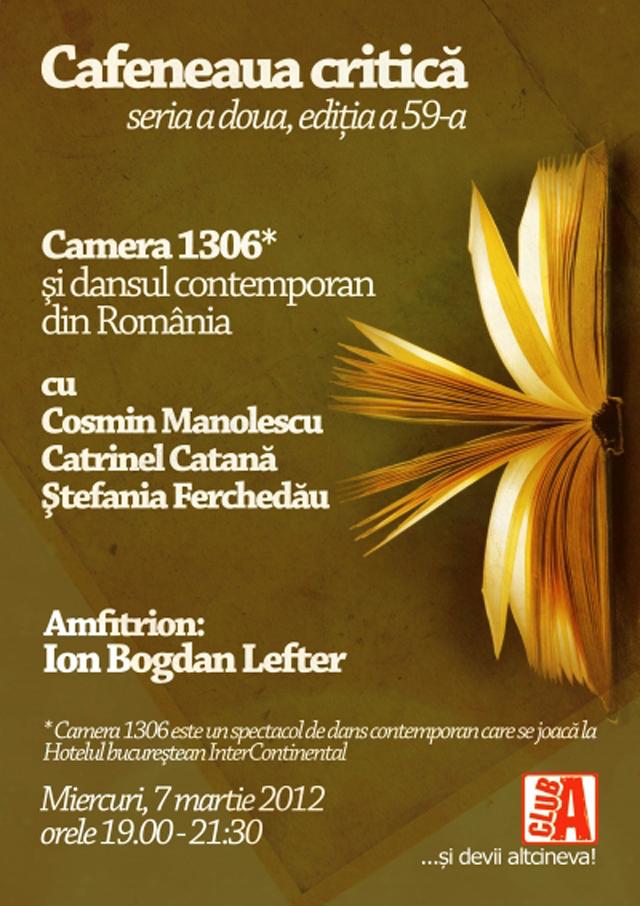"Cosmin Manolescu si echipa ""Camerei 1306"" la ""Cafeneaua critica"""