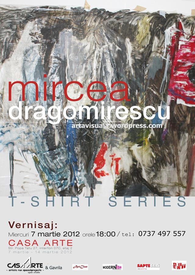 """Mircea Dragomirescu, """"T- Shirt Series"""" @ Casa Arte, București"""