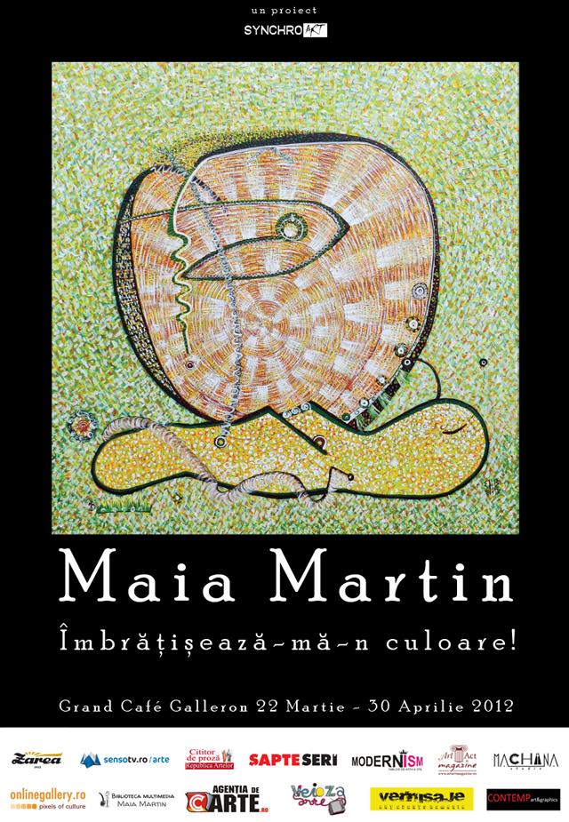 Maia Martin sau Îmbraţişarea culorii @ Grand Cafe Galleron