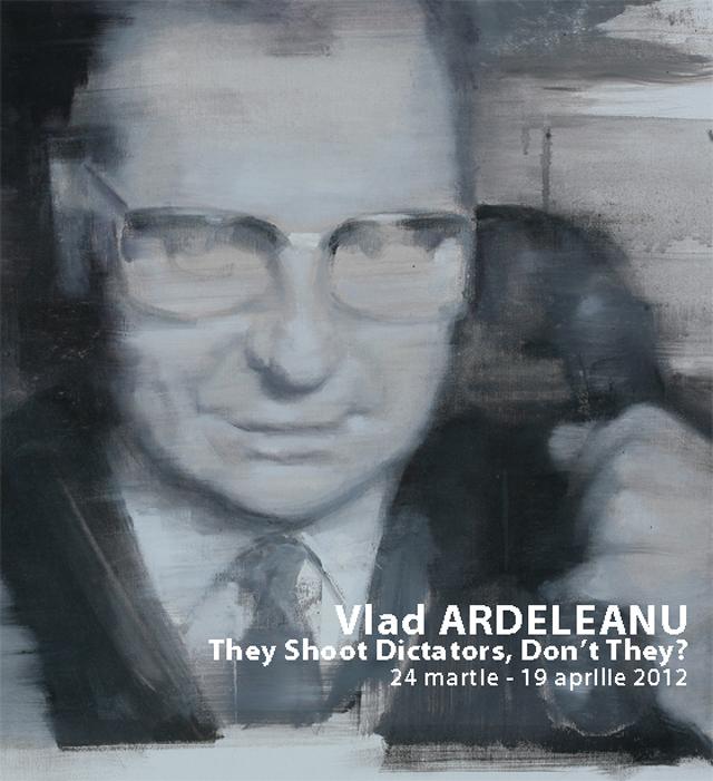 "Vlad Ardeleanu, ""They Shoot Dictators, Don't They?""@ Galeria JECZA, Timisoara"