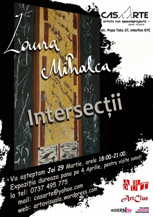 """Laura Lucia Mihalca, """"Intersecţii"""" @ Galeria Casa Arte, Bucureşti"""