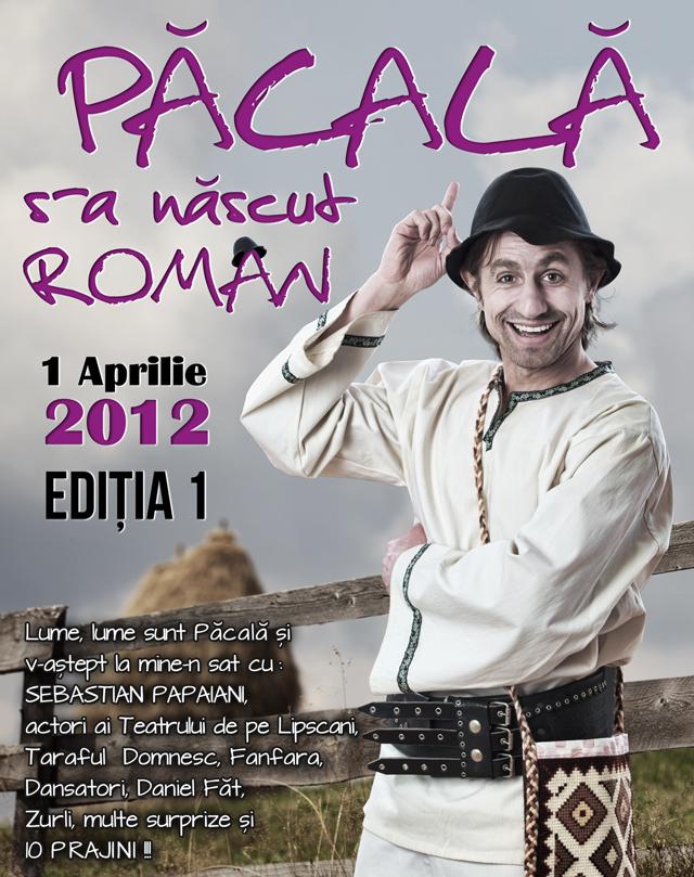 10 PRAJINI @ Păcala se întoarce la Muzeul Satului, pe 1 aprilie
