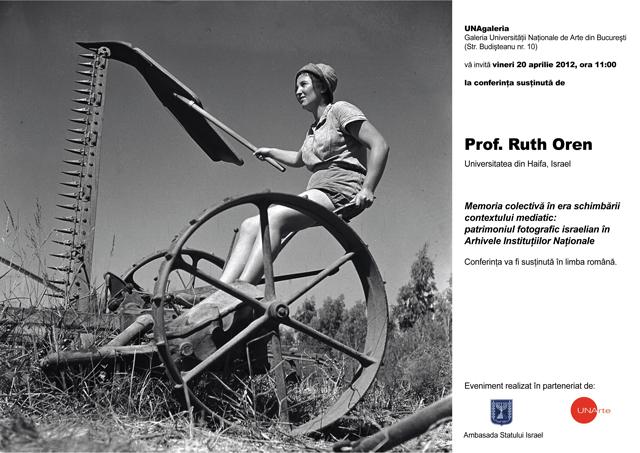 Conferința Prof. Ruth Oren, Memoria colectivă în era schimbării contextului mediatic: patrimoniul fotografic israelian din Arhivele Instituţiilor Naţionale