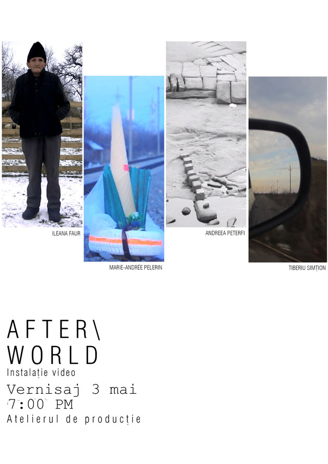 After/World – Instalație video @ Atelierul de Producție