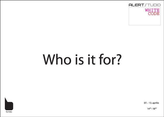 """Who is it for?"", Bureau @ ALERT studio"