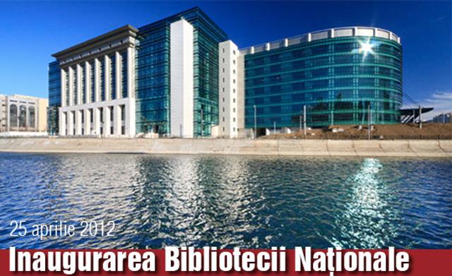Inaugurarea sediului nou al Bibliotecii Nationale