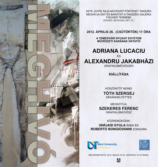 "ADRIANA LUCACIU, ALEXANDRU JAKABHAZI, ""PARADOXURI IMAGINARE"" @ Galeria FISCHER a Universității din Szeged, Ungaria"