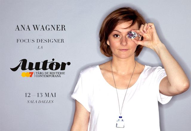Ana Wagner – Focus Designer la AUTOR 7
