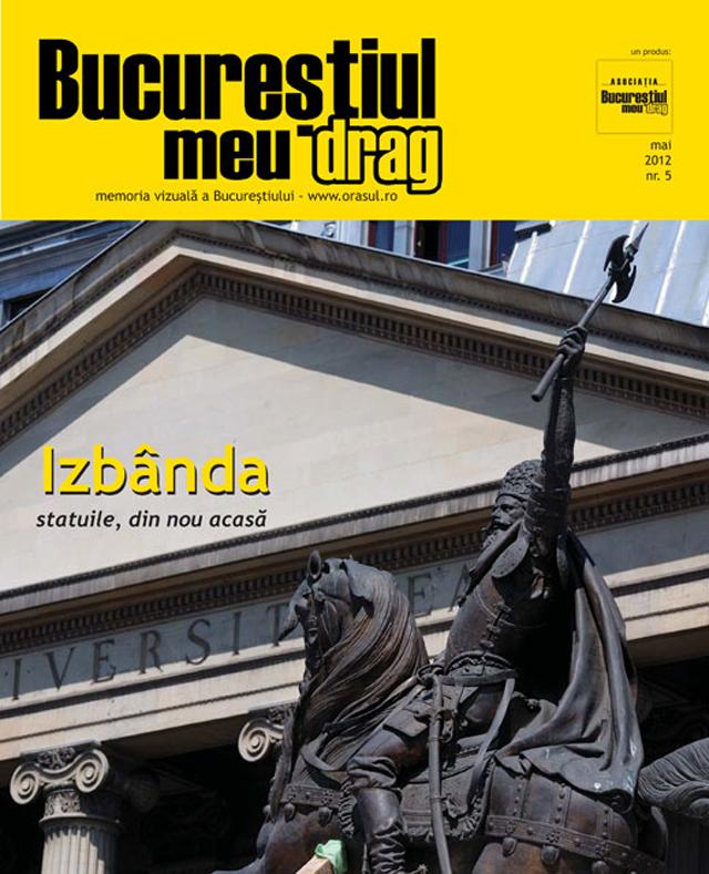 """Numărul 5 al revistei """"Bucureștiul meu drag"""" vă așteaptă să-l răsfoiți"""