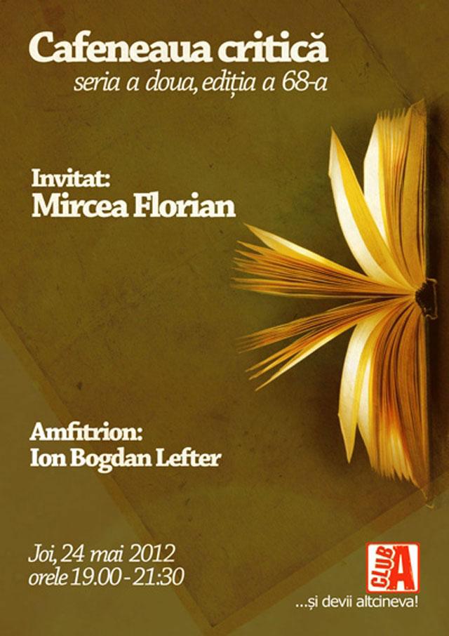 Mircea Florian la Cafeneaua critică