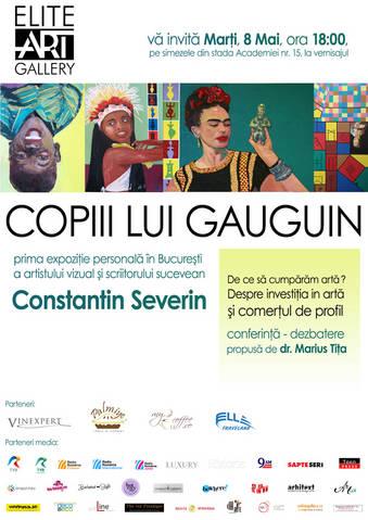 """Constantin Severin, """"COPIII LUI GAUGUIN"""" @ Elite Art Gallery, București"""