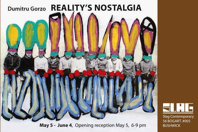 "Dumitru Gorzo ""REALITY'S NOSTALGIA"" @ SLAG Gallery, New York"