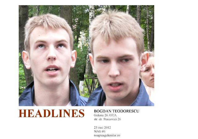 Bogdan Teodorescu [\'HEADLINES/Cel mai important\' :: @ Galeria 26/OTA