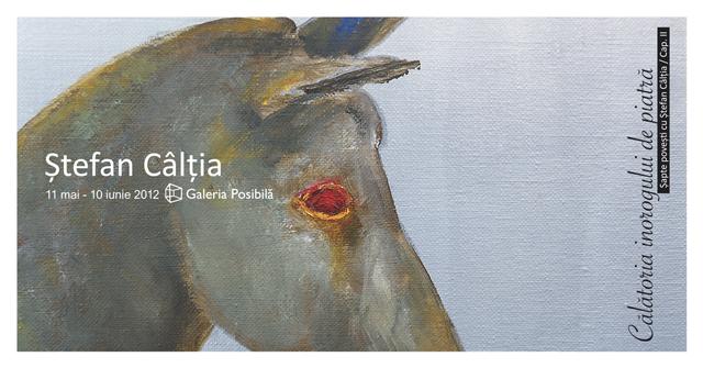 """""""Șapte povești cu Ștefan Câlția"""" – """"Călătoria inorogului de piatră"""" @ Galeria Posibilă, București"""