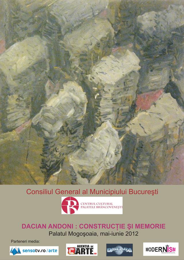 """Dacian Andoni """"Construcţie şi memorie"""" @ Palatul Mogoşoaia"""