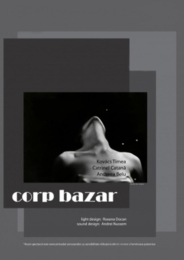 Corp Bazar – Spectacol de dans contemporan@Cartierul de dans bucureștean