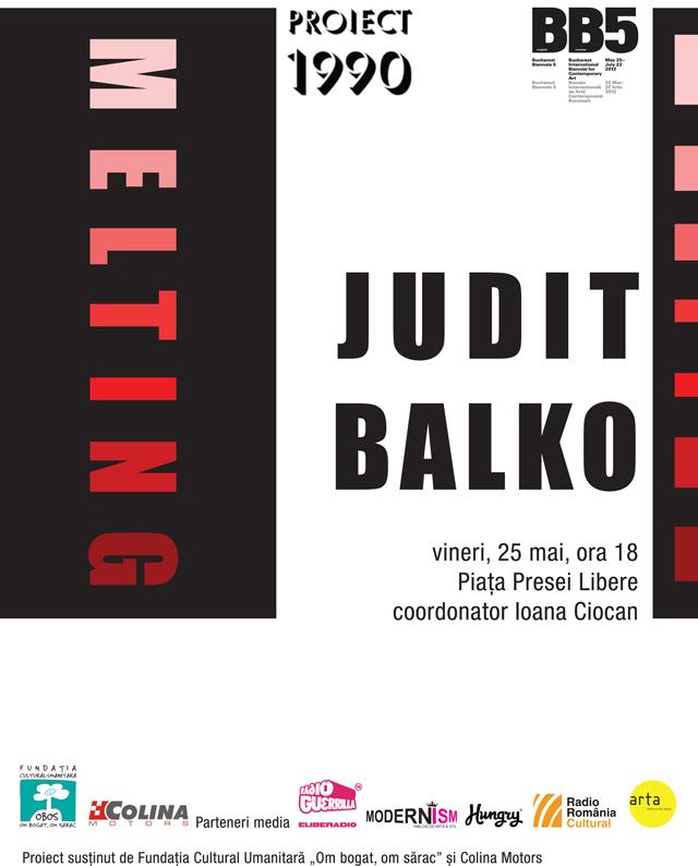 "Judit Balko, ""Melting"" @ Piața Presei Libere, București"
