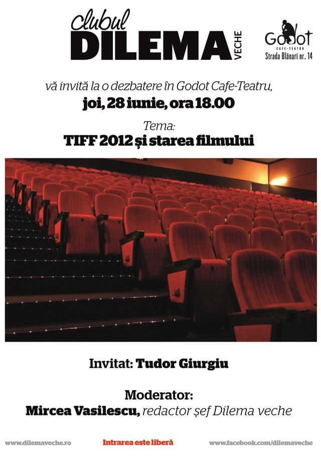 TIFF 2012 și starea filmului @ Clubul Dilema Veche