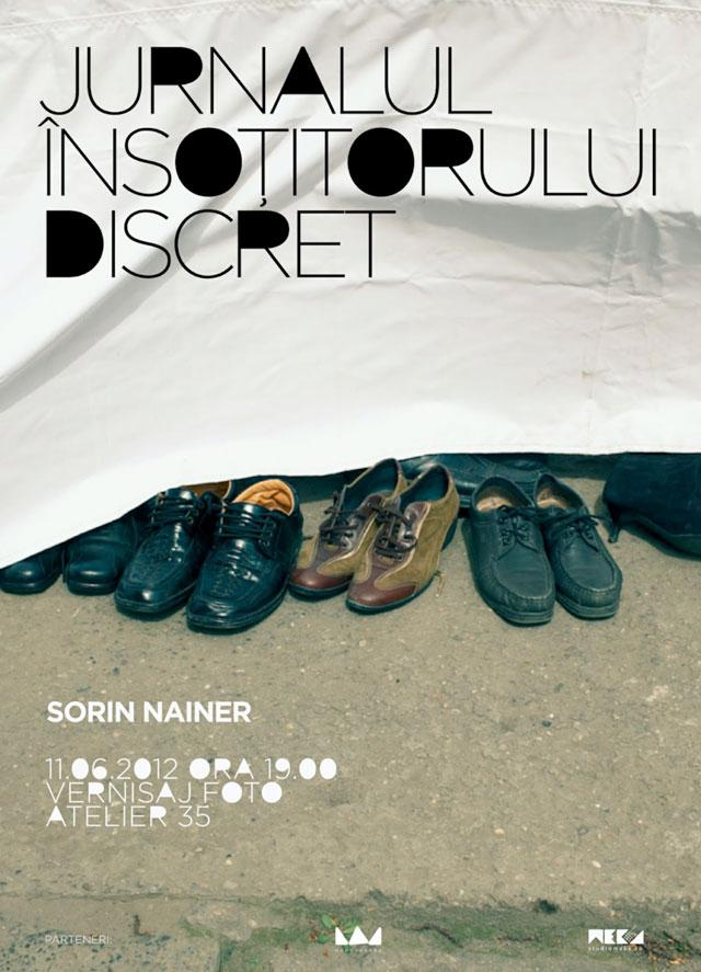 """Sorin Nainer """"Jurnalul însoțitorului discret"""" @ Atelier 35"""