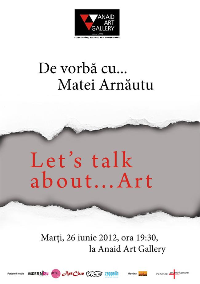 """""""De vorbă cu… Matei Arnăutu"""" @ Anaid Art Gallery, București"""