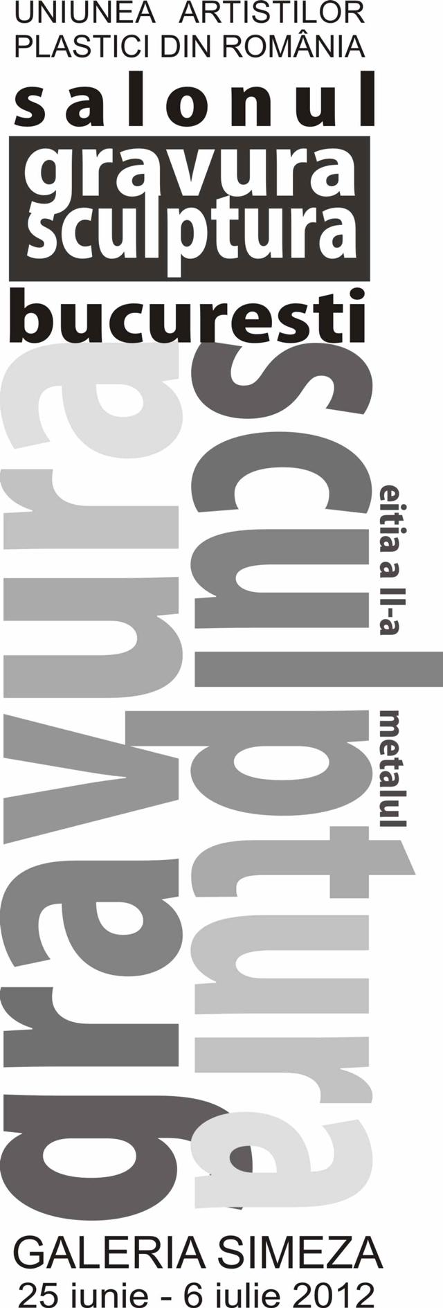 Salonul Gravură -Sculptură București 2012 Ediția a-II-a @ Galeria Simeza
