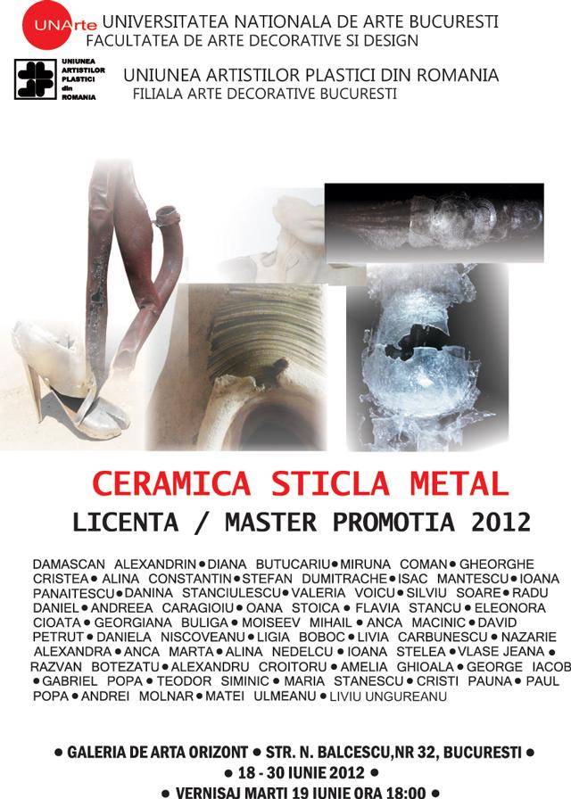 Expoziţie de Ceramică – Sticlă – Metal, Promoţia 2012– LICENŢĂ / MASTER @ Galeria Orizont, Bucureşti