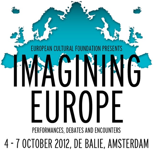 Imagining Europe in Amsterdam: internationally renowned artists, musicians and thinkers, by European Cultural Foundation