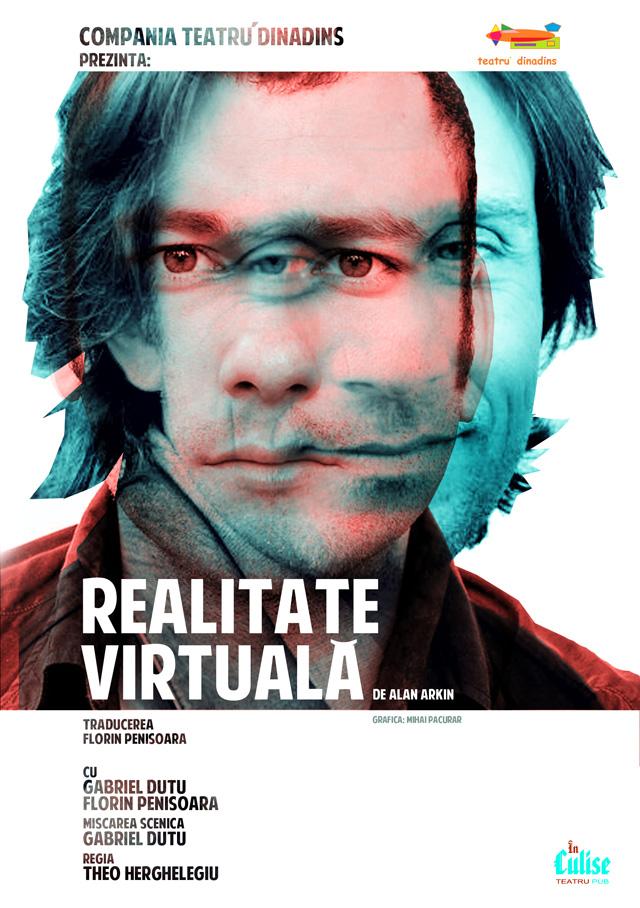 Spectacolul REALITATE VIRTUALĂ, regia Theo Herghelegiu @ Teatrul In Culise București
