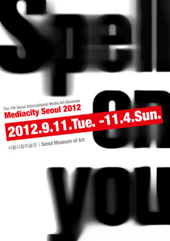 7th Seoul International Media Art Biennale: Spell on you