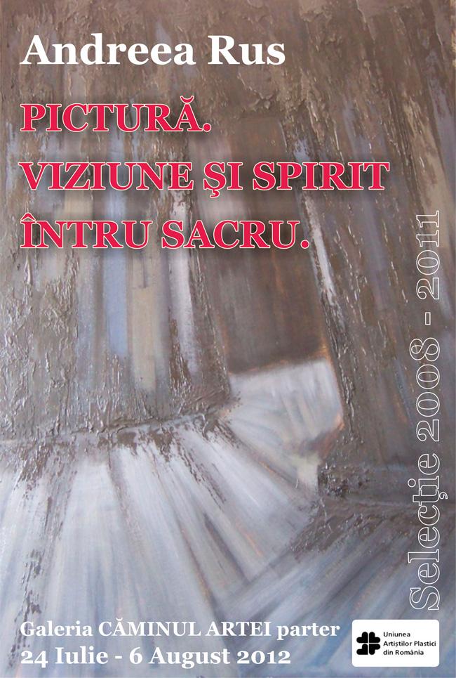 """Andreea Rus """"Pictură. Viziune şi spirit întru sacru"""" @ Galeria Căminul Artei, București"""