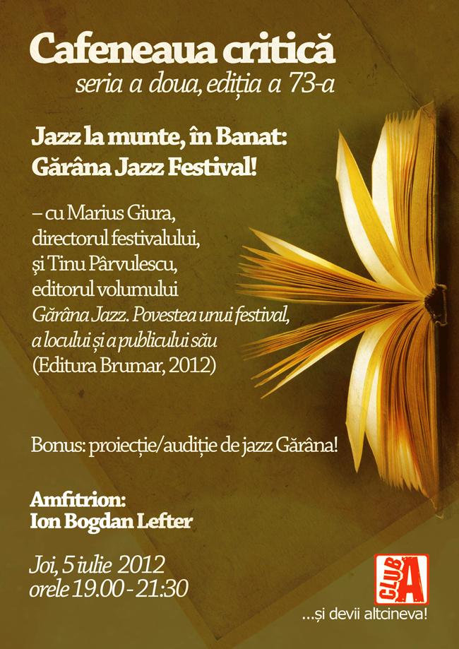 """Despre Festivalul de jazz de la Gărâna la """"Cafeneaua critica""""!"""