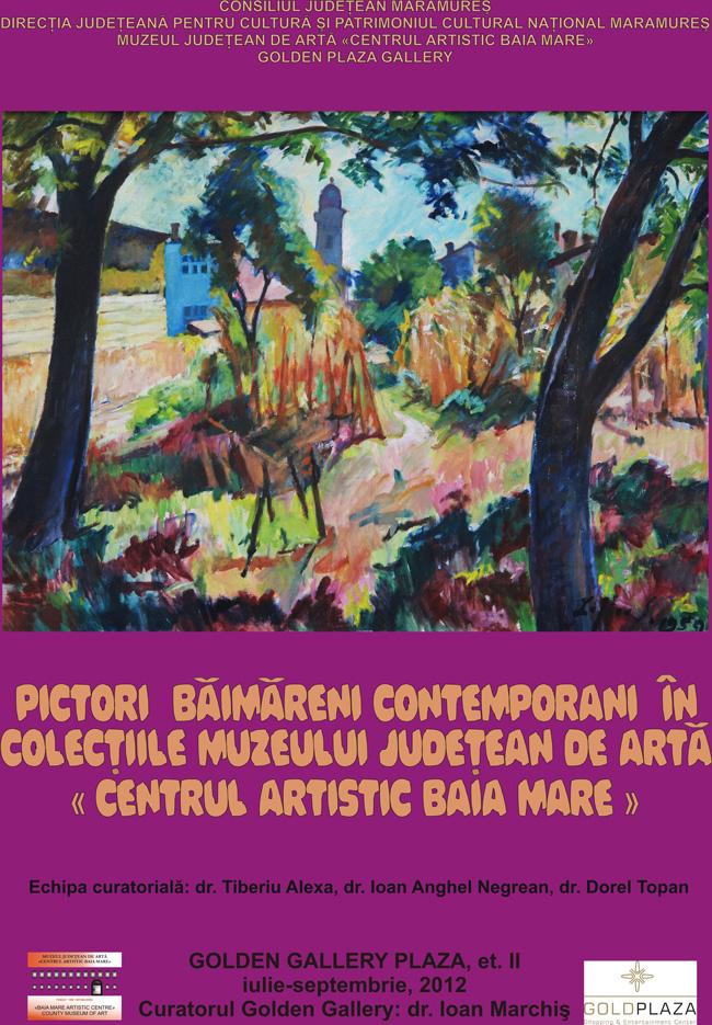 """Pictori băimăreni contemporani în colecţiile Muzeului Judeţean de Artă """"Centrul Artistic Baia Mare"""" @ """"Golden Gallery"""" din complexul Gold Plazza Baia Mare"""