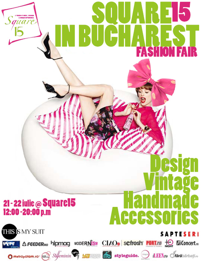 Târgul fashion & vintage, SQUARE15 IN BUCHAREST – URBAN CULTURE, MUSIC & SHOPPING EXHIBITION