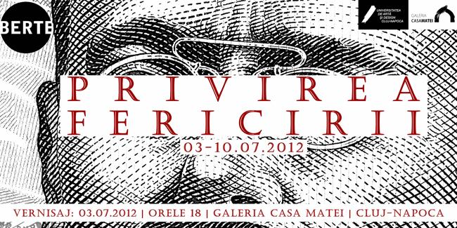 "Vlad Berte ""Privirea fericirii"" @ Galeria Casa Matei, Cluj-Napoca"