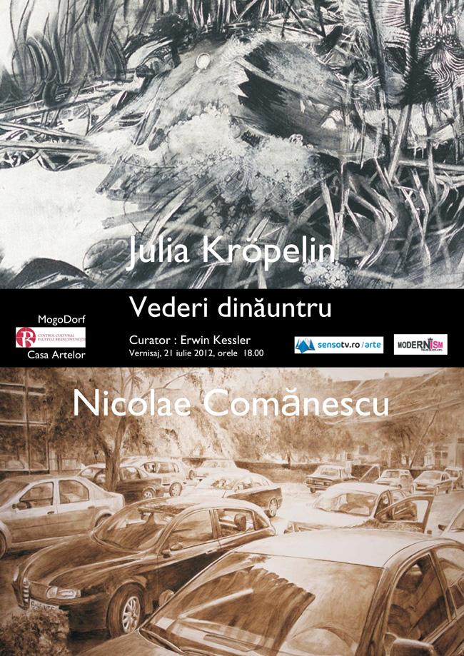"""Nicolae Comănescu, Julia Kröpelin, """"Vederi dinăuntru"""" @ Casa artelor, Palatul Mogoşoaia"""