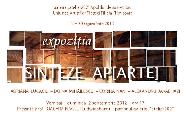 """""""Sinteze Ap(arte)"""" @ Galeria """"atelier202"""" Apoldul de sus – Sibiu"""