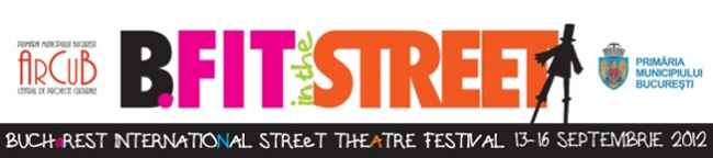 Festivalul Internaţional de Teatru de Stradă B-fit in the Street