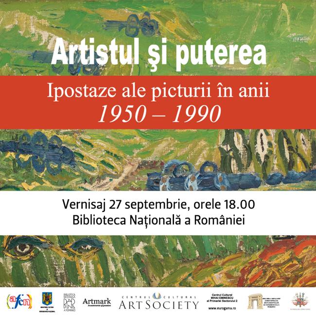 ARTISTUL ȘI PUTEREA – Ipostaze ale picturii românești în anii 1950 – 1990