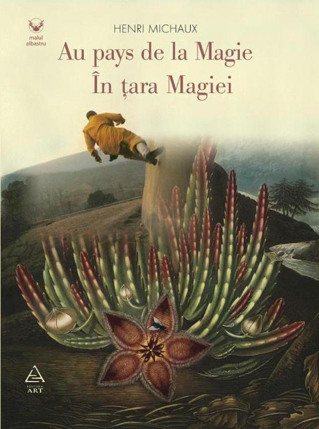 Au pays de la Magie – În ţara Magiei de Henri Michaux @ Editura Art
